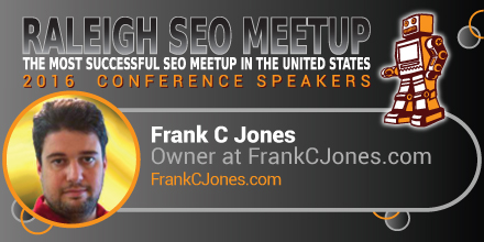 Frank C Jones speaking at the Raleigh SEO Meetup Conference